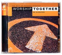 Worship Together #02: Be Glorified (2 Cds)