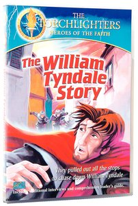 The William Tyndale Story (Torchlighters Heroes Of The Faith Series)