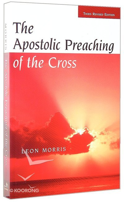 The Apostolic Preaching of the Cross (Third Edition)