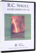 Developing Christian Character (R C Sproul Audio Series)