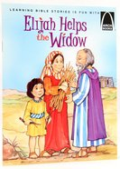 Elijah Helps the Widow (Arch Books Series)