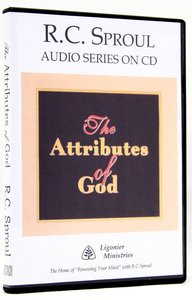 The Attributes of God (R C Sproul Audio Series)