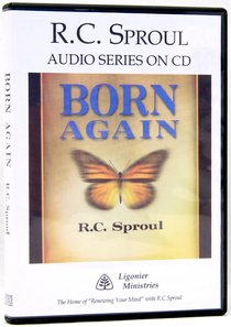 Born Again (R C Sproul Audio Series)