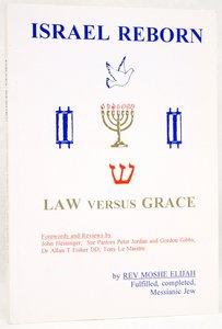 Israel Reborn Law Versus Grace