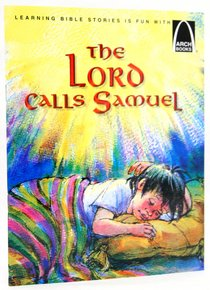 The Lord Calls Samuel (Arch Books Series)