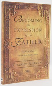 Becoming the Expression of the Father