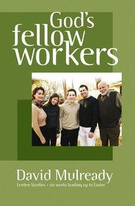 2007 Lenten Studies: Gods Fellow Workers