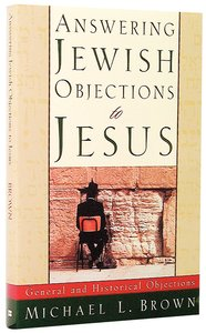 Answering Jewish Objections to Jesus (Vol 1)