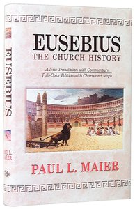 Eusebius: The Church History (4th Edition)