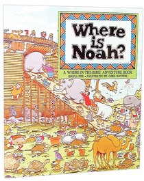 Where is Noah (Where In The Bible? Series)