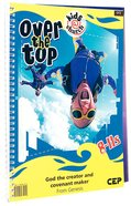 Kids@Church 02: Ot2 Ages 8-11 Teachers Pack (Over the Top) (Kids@church Curriculum Series)