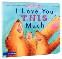 I Love You This Much (No CD Included) (Song Of Gods Love Series)