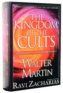The Kingdom of the Cults: The Definitive Work on the Subject (2003)