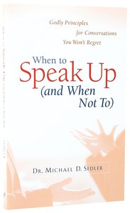 When to Speak Up (And When Not To)