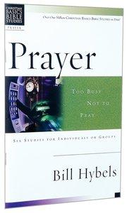 Prayer (Christian Basics Bible Study Series)