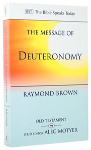 The Message of Deuteronomy (Bible Speaks Today Series)