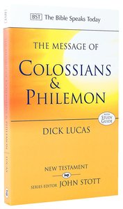 Message of Colossians & Philemon, The: Fullness and Freedom (Bible Speaks Today Series)
