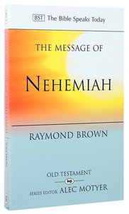 The Message of Nehemiah (Bible Speaks Today Series)