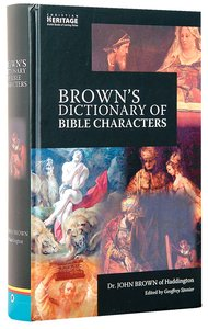 Browns Dictionary of Bible Characters (Christian Heritage Series)