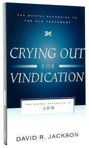 Crying Out For Vindication (Gospel According To The Old Testament Series)