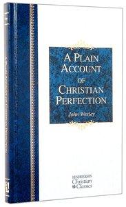 A Plain Account of Christian Perfection (Hendrickson Christian Classics Series)
