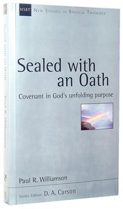 Sealed With An Oath (New Studies In Biblical Theology Series)