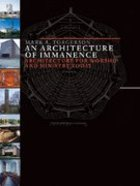 An Architecture of Immanence (Calvin Institute Of Christian Worship Liturgical Studies Series)
