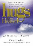 Embraced By the Savior (Hugs From Heaven Series)