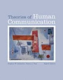 Theories of Human Communication (8th Edition)