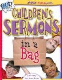 Childrens Sermons in a Bag (Bible Fun Stuff Series)