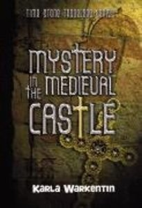 Mystery in the Medieval Castle (#02 in Time-stone Travelers Series)