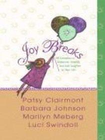 Joy Breaks (Large Print)