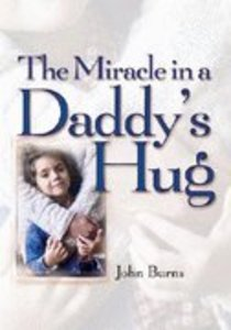 The Miracle in a Daddys Hug