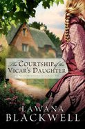 The Courtship of the Vicars Daughter (#02 in Gresham Chronicles Series)
