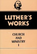 Church & Ministry 1 (#39 in Luthers Works Series)