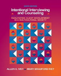 Intentional Interviewing and Counseling (6th Edition)