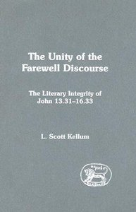 Unity of the Farewell Discourse (Journal For The Study Of The New Testament Supplement Series)
