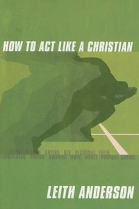 How to Act Like a Christian