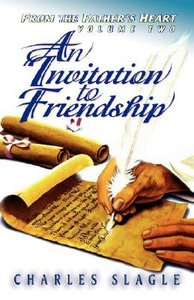 Invitation to Friendship (#02 in From The Fathers Heart Series)