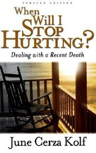 When Will I Stop Hurting?: Dealing With a Recent Death