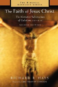 The Faith of Jesus Christ (Biblical Resource Series)
