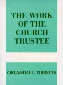 The Work of the Church Trustee (Work Of The Church Series)