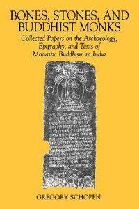 Stones Bones and Buddhist Monks