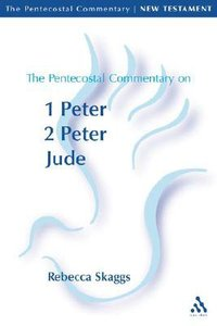 Pentecostal Commentary on 1&2 Peter, Jude