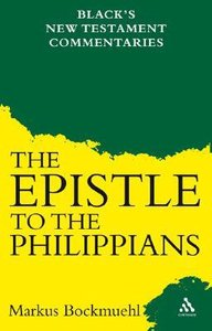 The Epistle to the Philippians (Blacks New Testament Commentary Series)