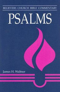Psalms: Believers Church Bible Commentary Series