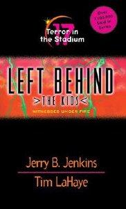 Terror in the Stadium (#17 in Left Behind The Kids Series)