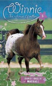 Unhappy Appy (#05 in Winnie The Horse Gentler Series)