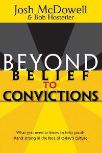 Beyond Belief: Beyond Belief to Convictions