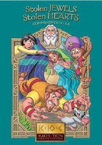 Stolen Jewels, Stolen Hearts (#04 in Kids Ten Commandments Series)
